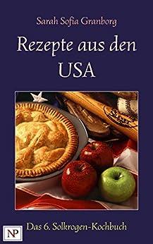 Rezepte aus den USA (Das Solkrogen Kochbuch 6)