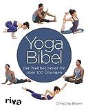 Yoga-Bibel: Der Weltbestseller mit über 100 Übungen - Christina Brown