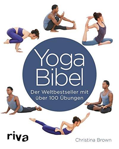 Yoga-Bibel: Der Weltbestseller mit über 100 Übungen