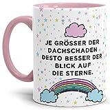 Spruch-Tasse Je größer der Dachschaden, desto Besser der Blick auf die Sterne Regenbogen/Süß / Gemein/Lustig / Witzig/Innen & Henkel Rosa