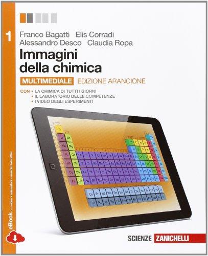 Immagini della chimica. Ediz. arancione. Con laboratorio delle competenze. Per le Scuole superiori. Con e-book. Con espansione online: 1