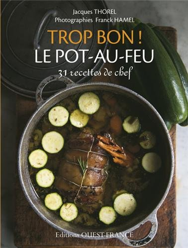 TROP BON ! POT-AU-FEU par Jacques THOREL