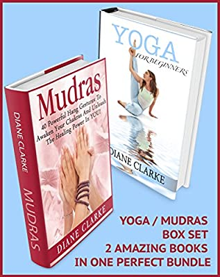Mudras & Yoga Box Set: 40 Powerful Mudras Hand Gestures & 45 Easy Yoga Poses To Unleash The Physical, Mental And Spiritual Healing Power In YOU! (Yoga, ... Healing And Health) (English Edition)