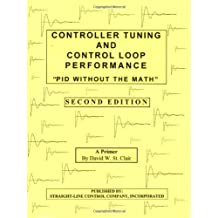 Controller Tuning and Control Loop Performance by David W. St. Clair (1990-01-02)