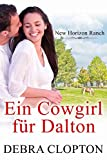 Ein Cowgirl für Dalton (New Horizon Ranch - Mule Hollow   5)
