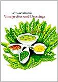 Vinaigrettes und Dressings: für Salate