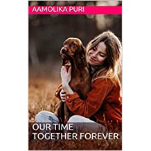 OUR TIME TOGETHER FOREVER (English Edition)
