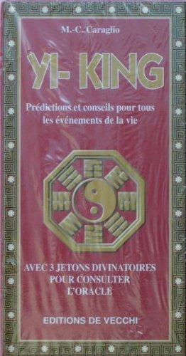 YI-KING. Avec 3 jetons divinatoires pour consulter l'oracle par M-C Caraglio