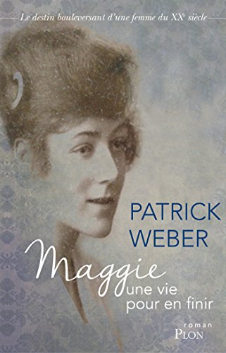 Maggie, une vie pour en finir par Patrick WEBER