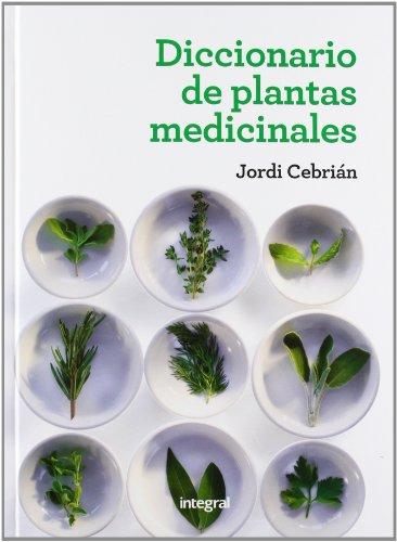 Diccionario de plantas medicinales (SALUD) por JORDI CEBRIAN PUYUELO