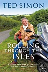 [Rolling Through the Isles: A Journey Back Down the Roads That Led to Jupiter] (By: Ted Simon) [published: June, 2012]