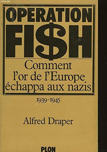 Opération Fish, 1939-1945
