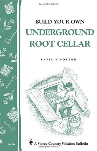 Build an Underground Root Cellar (Storey Country Wisdom Bulletin) por Phyllis Hobson