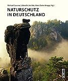 Naturschutz in Deutschland: Rückblicke - Einblicke - Ausblicke (ausgezeichnet als Umweltbuch des Jahres 2013!) - Michael Succow
