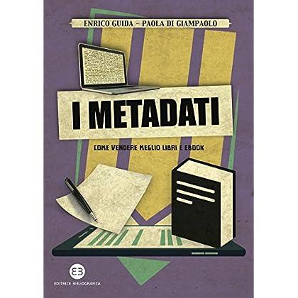 I Metadati: Come Vendere Meglio Libri E Ebook