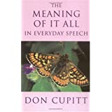 Meaning of It All in Everyday Speech by Don Cupitt (2011-03-03)