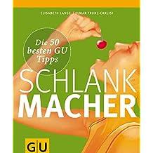 Schlankmacher: Die 50 besten GU Tipps (GU Altproduktion KGSPF)