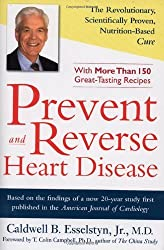Prevent and Reverse Heart Disease: The Revolutionary, Scientifically Proven, Nutrition-Based Cure [ PREVENT AND REVERSE HEART DISEASE: THE REVOLUTIONARY, SCIENTIFICALLY PROVEN, NUTRITION-BASED CURE ] by Esselstyn, Caldwell B, Jr. (Author ) on Feb-01-2007 Hardcover