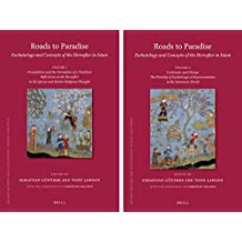 Roads to Paradise: Eschatology and Concepts of the Hereafter in Islam (2 Vols): Volume 1: Foundations and the Formation of a Tradition. Reflections on (Islamic History and Civilization, Band 136)