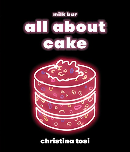 All About Cake: A Milk Bar Cookbook (English Edition)