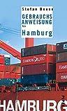 Gebrauchsanweisung für Hamburg (Piper Taschenbuch, Band 7524) - Stefan Beuse