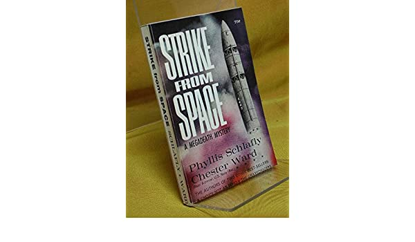 Strike From Space A Megadeath Mystery Amazoncouk Phyllis Schlafly And Chester Ward Books