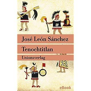 Tenochtitlan: Die letzte Schlacht der Azteken. Roman (Unionsverlag Taschenbücher)