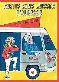 Partis sans laisser d\'adresse par Susin Nielsen