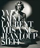Yves Saint Laurent mis à nu: Inédits et portraits rares