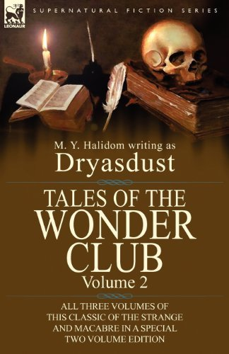 Tales of the Wonder Club: All Three Volumes of This Classic of the Strange and Macabre in a Special Two Volume Edition-Volume 2 by M. Y. Halidom (2012-08-22)