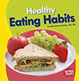 Healthy Eating Habits (Bumba Books: Nutrition Matters)