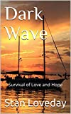 Book cover image for Dark Wave: Survival of Love and Hope