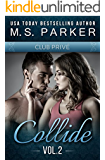Collide Vol. 2 (Club Prive): Alpha Billionaire Romance