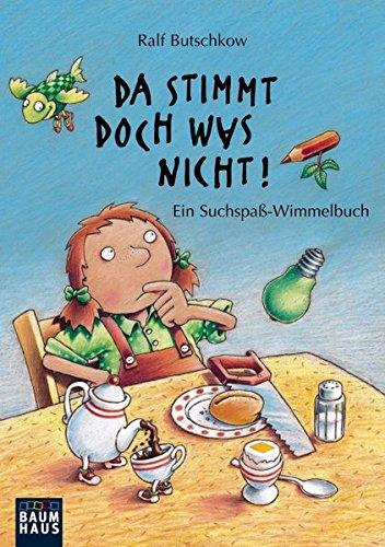 Da stimmt doch was nicht!: Ein Suchspaß-Wimmelbuch (Ralf Butschkow: Suchspaß-Wimmelbücher) (Raben Jugend)