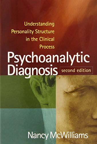 Psychoanalytic Diagnosis, Second Edition: Understanding Personality Structure in the Clinical Process por Nancy McWilliams
