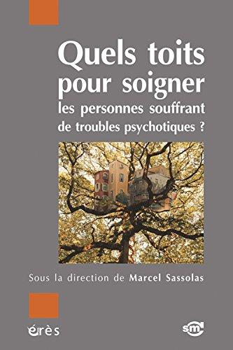 Quels toits pour soigner les personnes souffrant de troubles psychotiques?