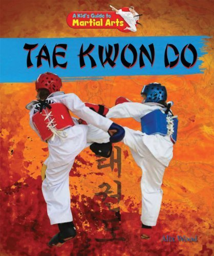 Tae Kwon Do (A Kid's Guide to Martial Arts) by Alix Wood (2013-01-15) par Alix Wood