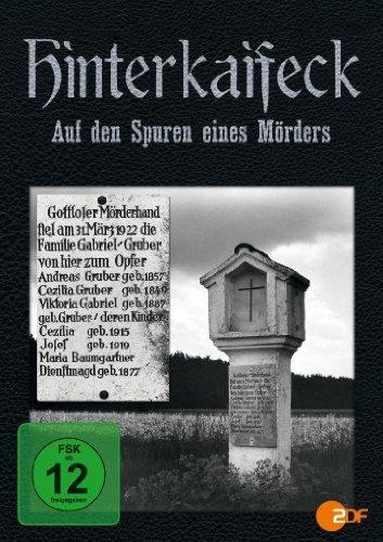 Hinterkaifeck - Auf den Spuren eines Mörders