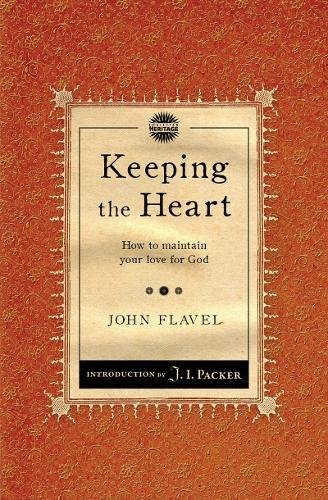 Keeping the Heart: How to maintain your love for God