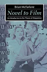 Novel To Film: An Introduction to the Theory of Adaptation
