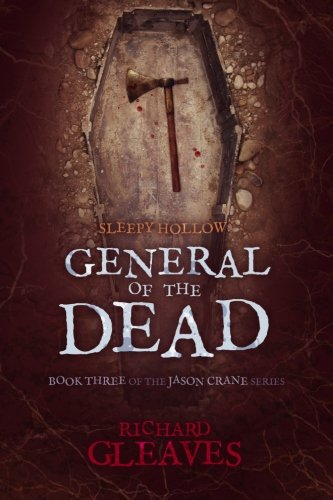 Sleepy Hollow: General of the Dead: Volume 3 (Jason Crane)