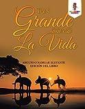 Tan Grande Como La Vida: Adulto Colorear Elefante Edición Del Libro