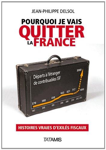 Pourquoi je vais quitter la France par Jean-Philippe Delsol