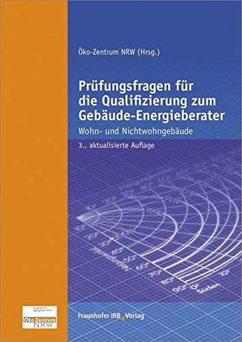 Prüfungsfragen für die Qualifizierung zum Gebäude-Energieberater: Wohn- und Nichtwohngebäude.