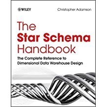 [(The Star Schema Handbook : The Complete Reference to Dimensional Data Warehouse Design)] [By (author) Christopher Adamson] published on (October, 2009)