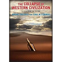The Collapse of Western Civilization: A View from the Future by Naomi Oreskes (2014-07-01)