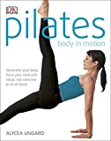 Pilates Body In Motion by Alycea Ungaro (2016-01-15)
