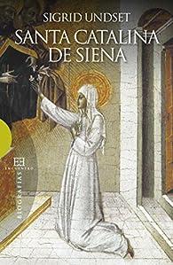 Santa Catalina de Siena par Sigrid Undset
