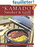 The Kamado Smoker & Grill Cookbook: D...