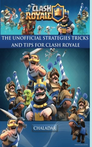 Clash Royale - The Unofficial Strategies, Tricks and Tips por Hiddenstuff Entertainment